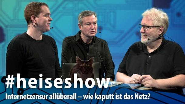 #heiseshow, live ab 12 Uhr: Internetzensur allüberall – wie kaputt ist das Netz?