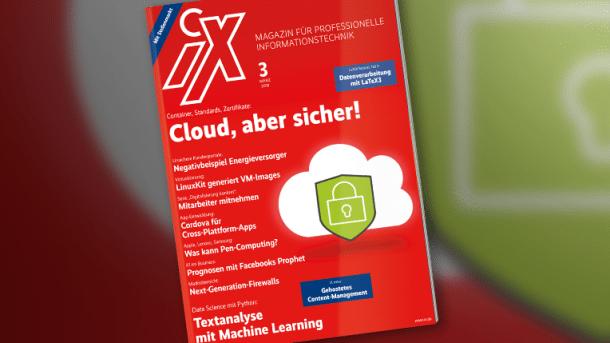 iX 3/2018: Unternehmensdaten sicher in die Cloud verschieben