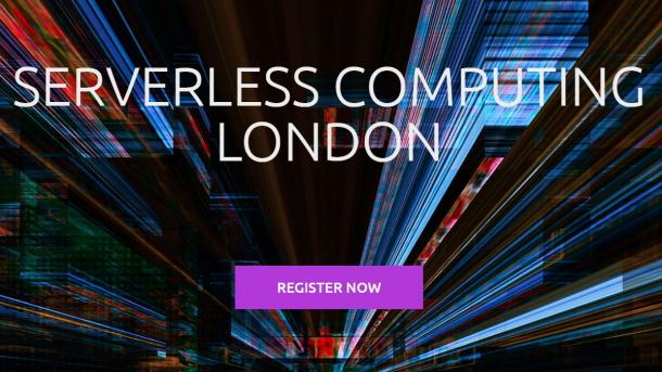 Serverless Computing London: Call for Papers endet am 3. Mai