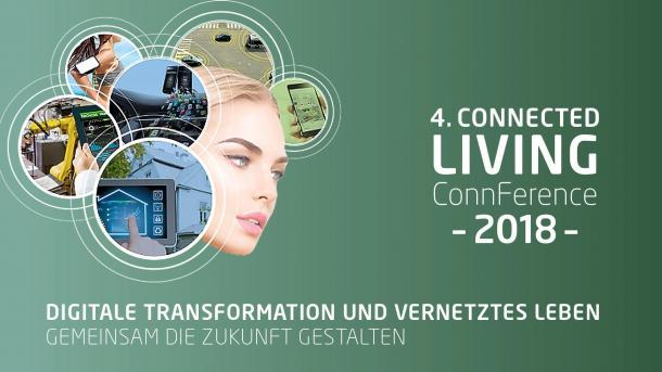 """Connected Living ConnFerence 2018: """"Digitale Transformation und vernetztes Leben – gemeinsam die Zukunft gestalten"""""""