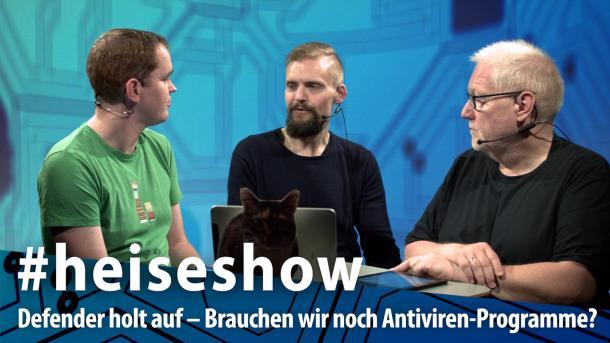 #heiseshow, live ab 12 Uhr: Defender holt auf – Wer braucht noch AV-Software?