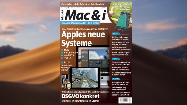 Mac & i Heft 4/2018 jetzt vorab im Heise-Shop