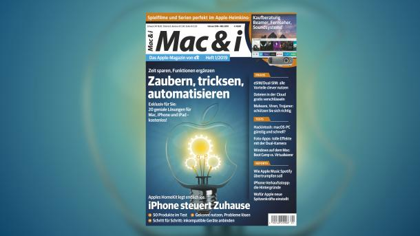 Mac & i Heft 1/2019 jetzt vorab im heise-Kiosk