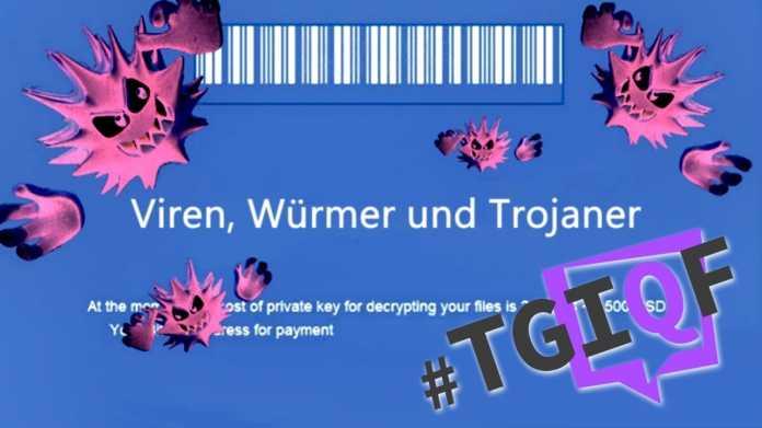 #TGIQF - das Quiz: Viren, Würmer und Trojaner
