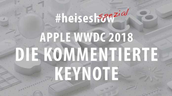Apple WWDC 2018: Keynote live kommentiert