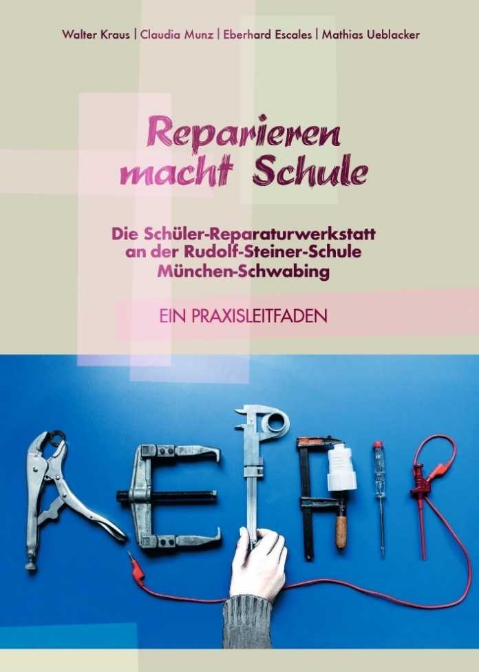 """Titelbild Praxisleitfaden """"Reparieren macht Schule. Die Schüler-Reparaturwerkstatt an der Rudolf-Steiner-Schule München-Schwabing"""""""