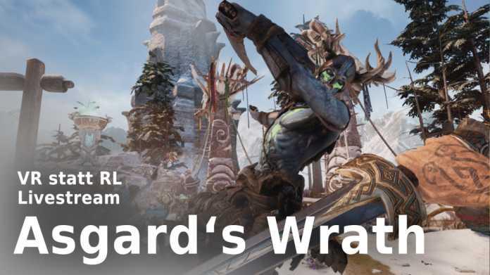VR statt RL: Asgard's Wrath im Livestream