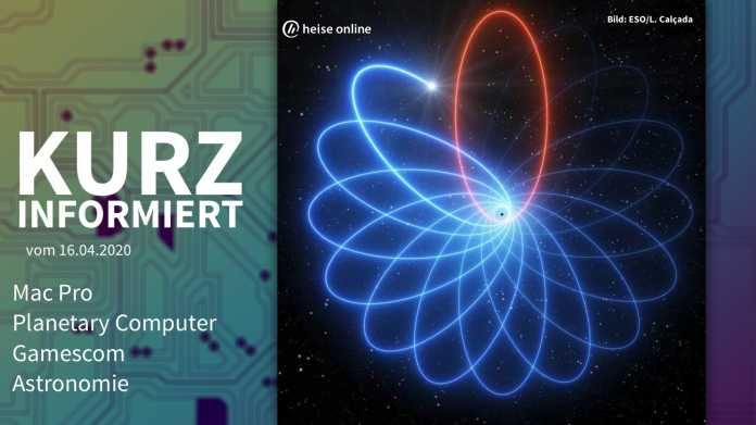 Kurz informiert: Mac Pro, Planetary Computer, Gamescom, Astronomie
