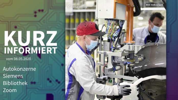 Kurz informiert: Autokonzerne, Siemens, Bibliothek, Zoom