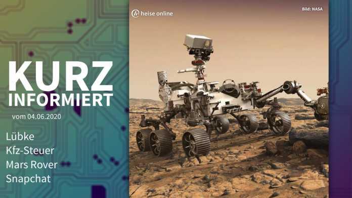 Kurz informiert: Lübke, Kfz-Steuer, Mars Rover, Snapchat