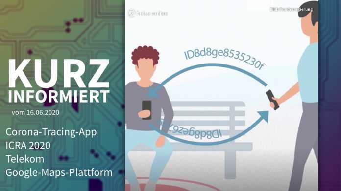 Kurz informiert: Corona-Tracing-App, ICRA 2020, Telekom, Google-Maps-Plattform