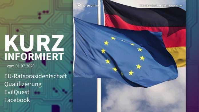 Kurz informiert: EU-Ratspräsidentschaft, Qualifizierung, EvilQuest, Facebook