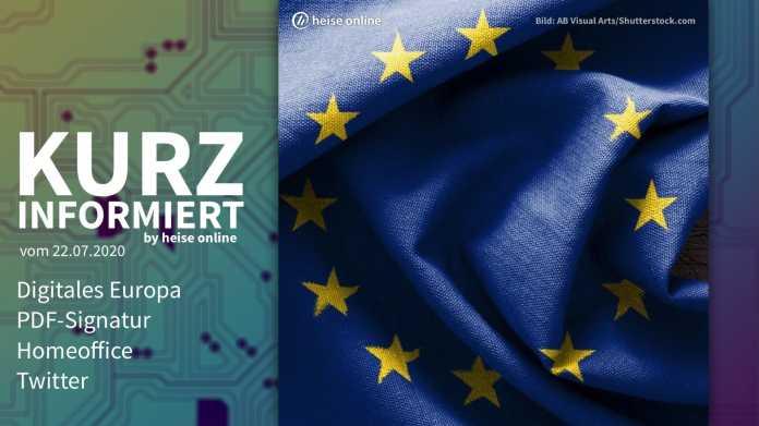 Kurz informiert: Digitales Europa, PDF-Signatur, Homeoffice, Twitter