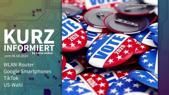kurz informiert: WLAN-Router, Google Pixel, TikTok, US-Wahl
