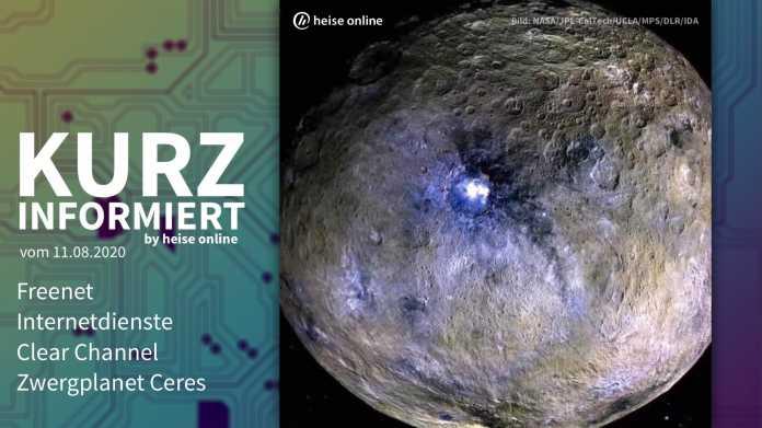 Kurz informiert: Freenet, Internetdienste, Clear Channel, Zwergplanet Ceres