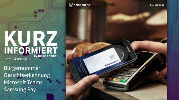 Kurz informiert: Bürgernummer, Gesichtserkennung, Microsoft Teams, Samsung Pay