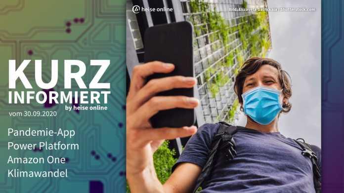 Kurz informiert: Pandemie-App, Power Platform, Amazon One, Klimawandel