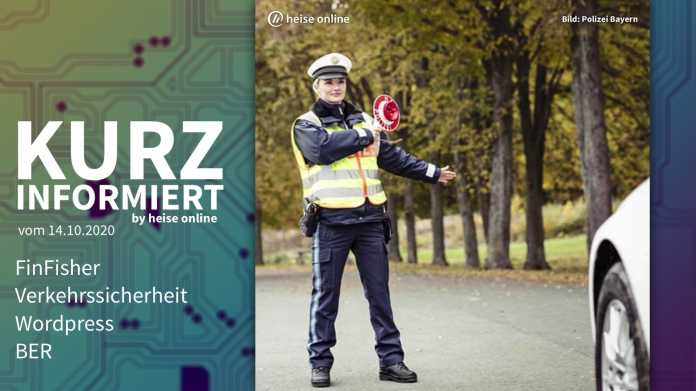 Kurz informiert: FinFisher, Verkehrssicherheit, Wordpress, BER