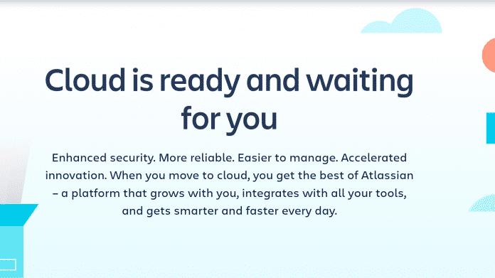 Atlassian stellt Verkauf von Serverlizenzen ein. Die Zukunft gehört der Cloud.