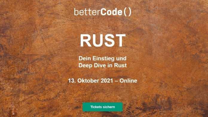 betterCode() Rust, Online-Konferenz zur Programmiersprache Rust, rustlang, Fullstack Rust, am 13. Oktober 2021, mit Vorschau auf die Edition Rust 2021 und drei neuen Workshops zu Tokio Stack, Einführung Rust 101 und Wasm-Module für den Browser mit Rust