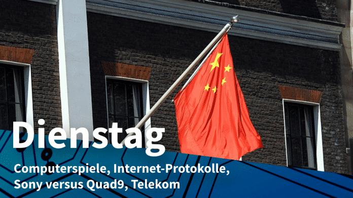 """Chinas Fahne; Schrift im Bild: """"Dienstag - Computerspiele, Internet-Protokolle, Sony versus Quad9, Telekom"""""""