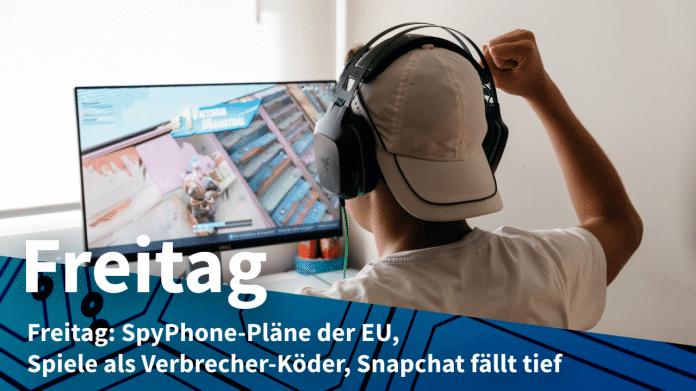 Videospieler, dazu Text: FREITAG SpyPhone-Pläne der EU, Spiele als Verbrecher-Köder, Snapchat fällt tief