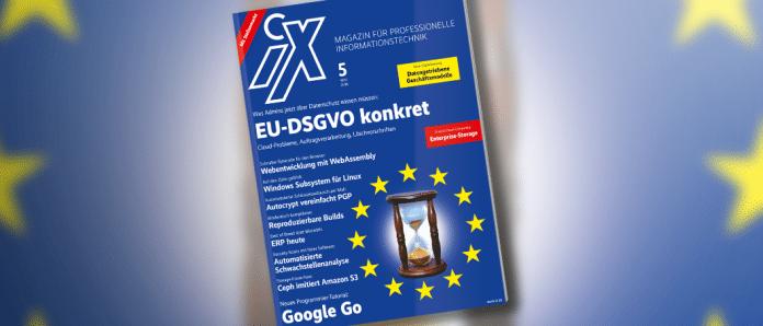 iX 5/2018: Was Unternehmen für die DSGVO jetzt noch anpacken müssen