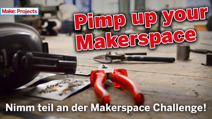 Werkzeug auf Holztisch, darüber die Schrift: Pimp up your Makerspace. Nimm teil an der Makerspace Challenge.