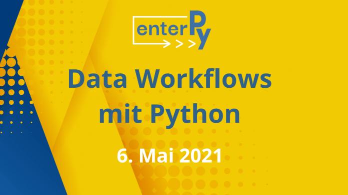 enterPy 2021: Frühbucherphase für den Data Workflow Day verlängert