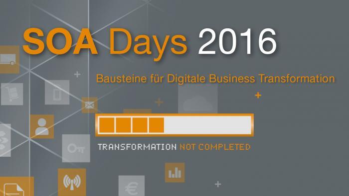 SOA DAYS 2016: Fachkonferenz für die Digitale Transformation