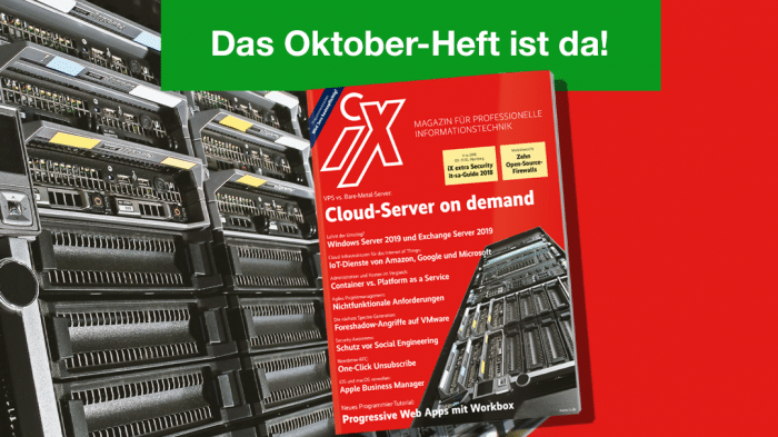 iX 10/2018: Server aus der Cloud oder Bare-Metal?