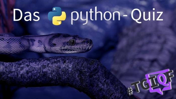 #TGIQF – das kleine Python-Quiz
