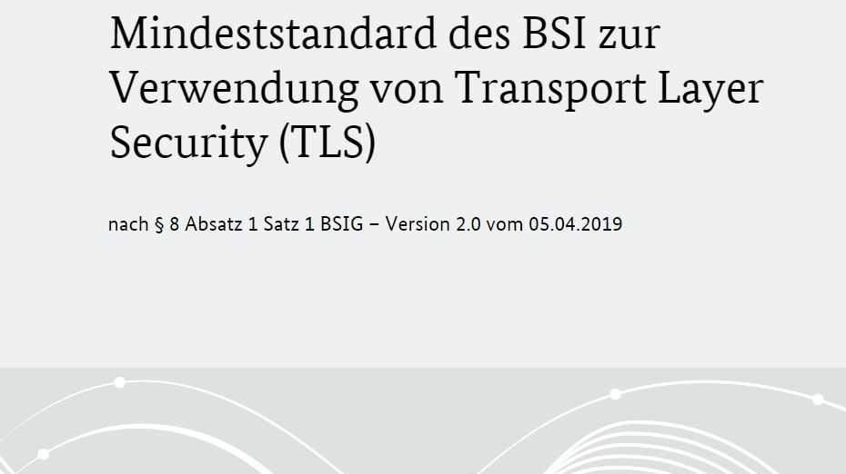 Verschlüsselung: Neue TLS-Empfehlungen vom BSI