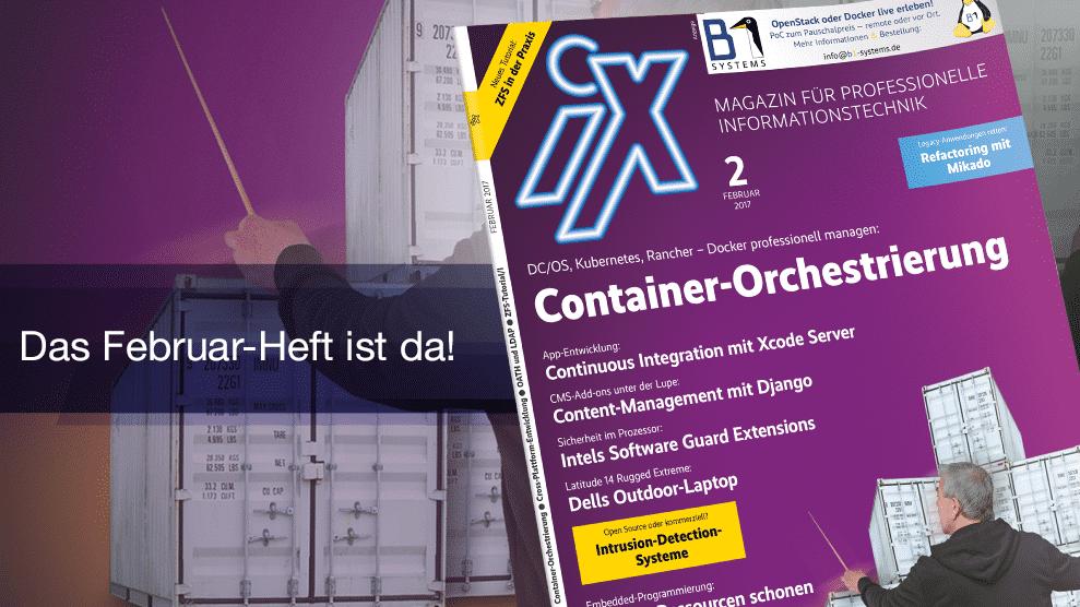 iX 2/2017: Container-Orchestrierung, Cross-Plattform-Tools